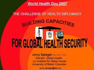 World Health Day 2007 UBC Global Health THE