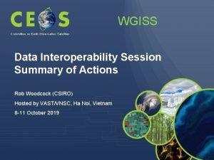 WGISS Committee on Earth Observation Satellites Data Interoperability
