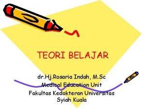 TEORI BELAJAR dr Hj Rosaria Indah M Sc