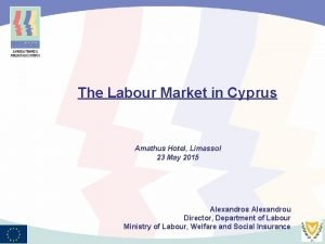 The Labour Market in Cyprus Amathus Hotel Limassol