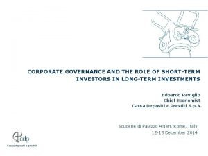 CORPORATE GOVERNANCE AND THE ROLE OF SHORTTERM INVESTORS
