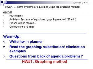 Tuesday 2910 SWBAT solve systems of equations using