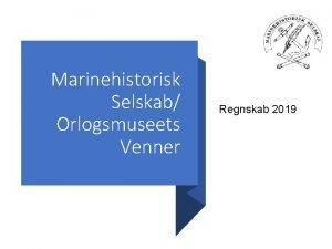 Marinehistorisk Selskab Orlogsmuseets Venner Regnskab 2019 Resultatopgrelse Indtgter