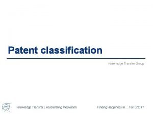 Patent classification Knowledge Transfer Group Knowledge Transfer Accelerating