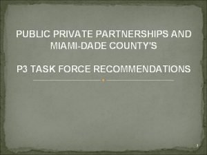 PUBLIC PRIVATE PARTNERSHIPS AND MIAMIDADE COUNTYS P 3