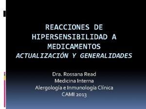 REACCIONES DE HIPERSENSIBILIDAD A MEDICAMENTOS ACTUALIZACIN Y GENERALIDADES