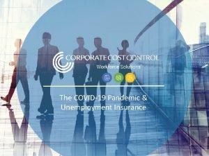 The COVID19 Pandemic Unemployment Insurance Unemployment Key Players