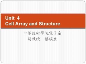 Unit 4 Cell Array and Structure Cell Array