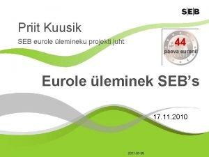 Priit Kuusik 44 SEB eurole lemineku projekti juht