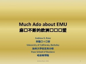 Much Ado about EMU Andrew K Rose K