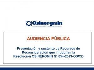 AUDIENCIA PBLICA Presentacin y sustento de Recursos de