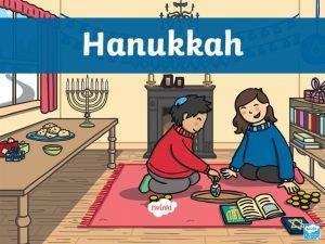What is Hanukkah Hanukkah or Chanukah is the