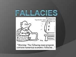 FALLACIES Definition of Weak Analogy Definition Many arguments
