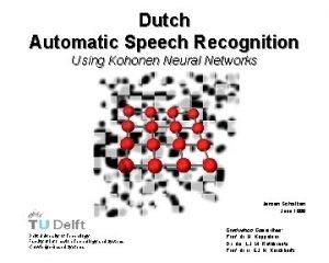 Dutch Automatic Speech Recognition Using Kohonen Neural Networks