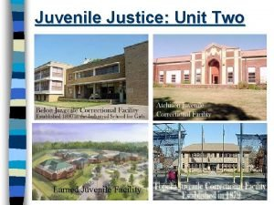 Juvenile Justice Unit Two Larned Juvenile Facility Who
