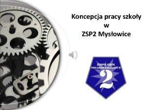 Koncepcja pracy szkoy w ZSP 2 Mysowice Koncepcja