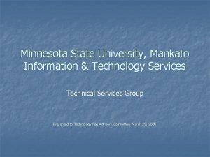 Minnesota State University Mankato Information Technology Services Technical