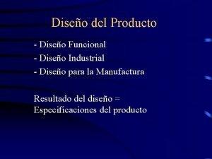 Diseo del Producto Diseo Funcional Diseo Industrial Diseo