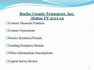 Bucks County Transport Inc Status FY 2011 12