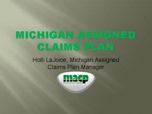 MICHIGAN ASSIGNED CLAIMS PLAN Holli La Joice Michigan