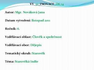 VY32INOVACED 6 14 Autor Mgr Novkov Jana Datum
