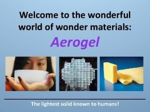 Welcome to the wonderful world of wonder materials