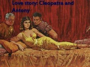 Love story Cleopatra and Antony The Love Story