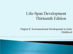LifeSpan Development Thirteenth Edition Chapter 8 Socioemotional Development