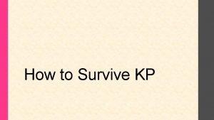How to Survive KP Sebelum melaksankan KP Menentukan