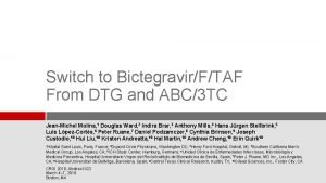 Switch to BictegravirFTAF From DTG and ABC3 TC