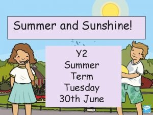Summer and Sunshine Y 2 Summer Term Tuesday