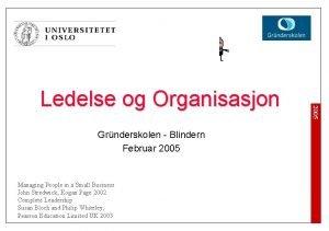 Grnderskolen Blindern Februar 2005 Managing People in a