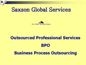 Saxson Global Services Your Global Sourcing Partners Outsourced