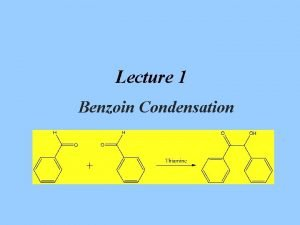 Lecture 1 Benzoin Condensation Introduction Enzymes catalyze organic