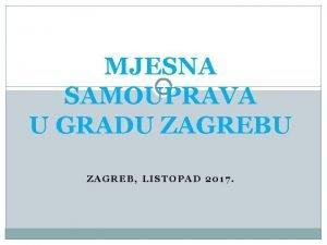 MJESNA SAMOUPRAVA U GRADU ZAGREB LISTOPAD 2017 PLAN