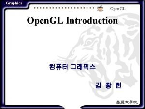 Graphics Open GL Introduction Graphics Open GL Contents