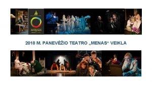 2018 M PANEVIO TEATRO MENAS VEIKLA Teatras Menas