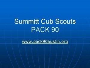 Summitt Cub Scouts PACK 90 www pack 90