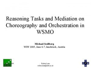 Reasoning Tasks and Mediation on Choreography and Orchestration