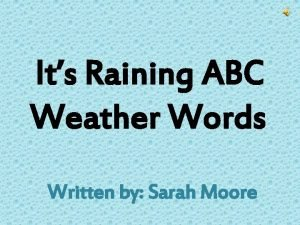 Its Raining ABC Weather Words Written by Sarah