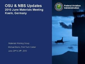 OSU NBS Updates 2010 June Materials Meeting Koeln