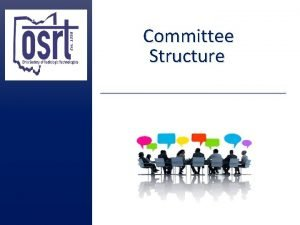 Committee Structure Committees and Volunteers Dynamics with committee