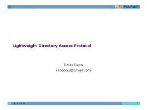 Paulo Repa Lightweight Directory Access Protocol Paulo Repa