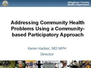 Addressing Community Health Problems Using a Communitybased Participatory