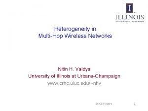 Heterogeneity in MultiHop Wireless Networks Nitin H Vaidya