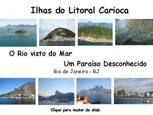 Ilhas do Litoral Carioca O Rio visto do