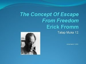 The Concept Of Escape From Freedom Erick Fromm