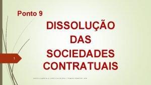 Ponto 9 1 DISSOLUO DAS SOCIEDADES CONTRATUAIS DIREITO
