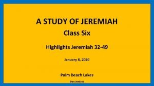A STUDY OF JEREMIAH Class Six Highlights Jeremiah