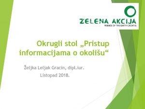 Okrugli stol Pristup informacijama o okoliu eljka Leljak